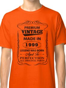 Premium Vintage 1999 Aged To Perfection Classic T-Shirt