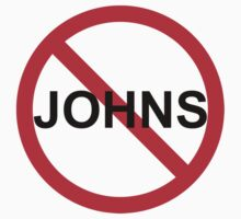 No Johns by supershirtbros