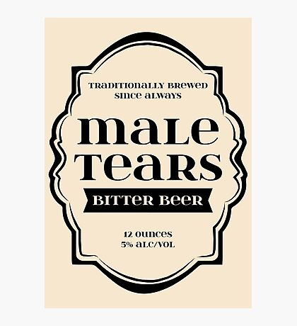 Male Tears Bitter Beer - Bottle Label Design Photographic Print
