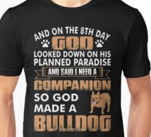 And On The 8th Day God Made A Bulldog Unisex T-Shirt