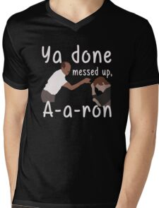 YA DONE MEESED UP AARON T-SHIRT Mens V-Neck T-Shirt