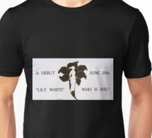 Performing Arts Posters Lily White who is she a debut June 25th 0197 Unisex T-Shirt