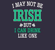 I may not be Irish Unisex T-Shirt