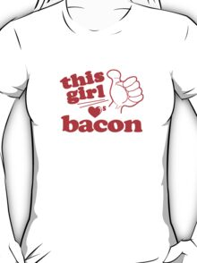 This Girl Loves Bacon T-Shirt