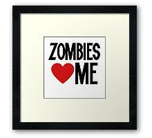 Zombies love me Framed Print