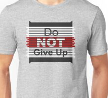 Do Not Give Up Unisex T-Shirt