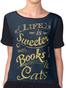 life is sweeter with books & cats #2 Chiffon Top