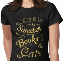 life is sweeter with books & cats #2 Womens Fitted T-Shirt