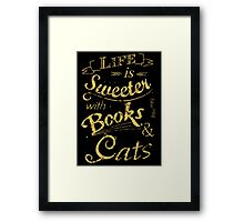 life is sweeter with books & cats #2 Framed Print