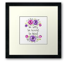 Be Silly, Be Honest, Be Kind Watercolor Lettering Framed Print