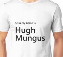 Hugh Mungus Unisex T-Shirt