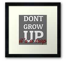 Dont Grow Up Its A Trap - Peter Pan Cartoon Quotes Framed Print