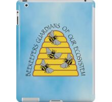 Beekeepers, Guardians of our Ecosystem iPad Case/Skin