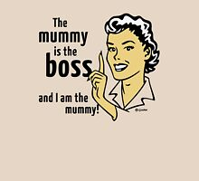 The mummy is the boss and I am the mummy! Womens Fitted T-Shirt