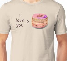 I love you more than cronuts! Unisex T-Shirt
