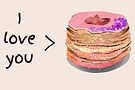 I love you more than cronuts! by SuburbanBirdDesigns By Kanika Mathur