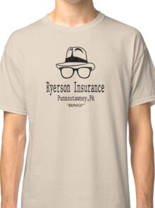 Ryerson Insurance - Groundhog Day Movie Quote Classic T-Shirt