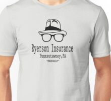 Ryerson Insurance - Groundhog Day Movie Quote Unisex T-Shirt