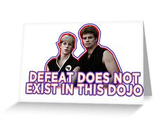 Defeat? Not in this Dojo. Greeting Card