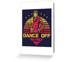Dance Off Bro! (Distressed) Greeting Card