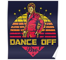Dance Off Bro! (Distressed) Poster