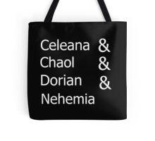 Celeana & Chaol & Dorian & Nehemia BLACK Tote Bag