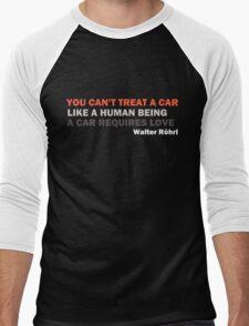 "Walter Röhrl - ""A car requires love..."" Men's Baseball ¾ T-Shirt"
