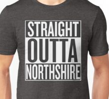 STRAIGHT OUTTA NORTHSHIRE Unisex T-Shirt