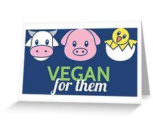 Vegan for Them Greeting Card