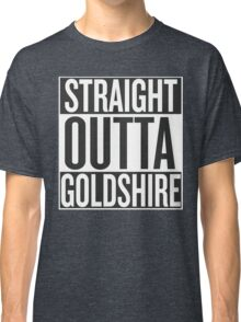STRAIGHT OUTTA GOLDSHIRE Classic T-Shirt