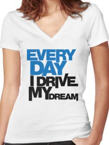 Every day i drive my dream (1) Women's Fitted V-Neck T-Shirt