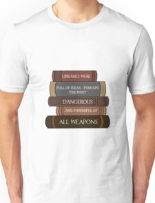 Libraries were full of ideas... Unisex T-Shirt