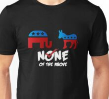 None of the Above Unisex T-Shirt