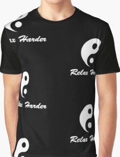 tai chi relax harder Graphic T-Shirt