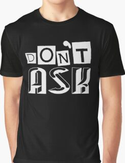 Dont Ask - Cool Introvert Tshirts and Gifts  Graphic T-Shirt