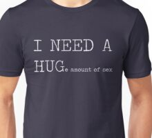 I need a hug... (version 2) Unisex T-Shirt