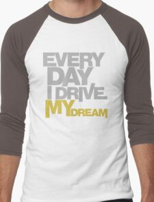 Every day i drive my dream (5) Men's Baseball ¾ T-Shirt
