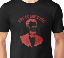 Abe Lincoln T-Shirt. Abe is Awesome Tee 1965 Unisex T-Shirt