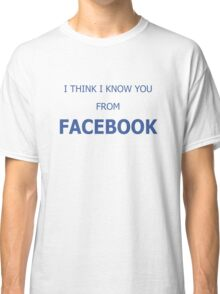 Cool Funny Facebook Text Classic T-Shirt