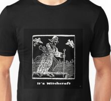 ITS WITCHCRAFT Unisex T-Shirt