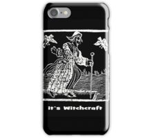 ITS WITCHCRAFT iPhone Case/Skin