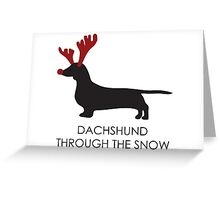 dachshund through the snow Greeting Card