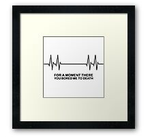 Bored To Death Framed Print