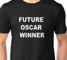 Future Oscar Winner Unisex T-Shirt