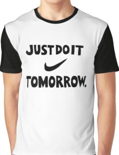 DO IT TOMORROW  Graphic T-Shirt