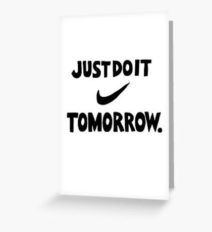 DO IT TOMORROW  Greeting Card