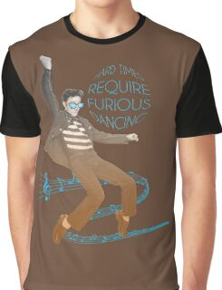 HARD TIMES REQUIRE FURIOUS DANCING Graphic T-Shirt