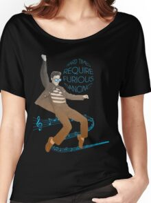 HARD TIMES REQUIRE FURIOUS DANCING Women's Relaxed Fit T-Shirt