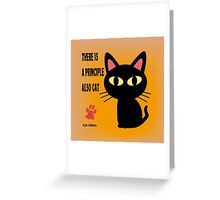 CAT PRINCIPLE Greeting Card