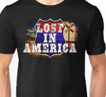 Lost In America  Unisex T-Shirt